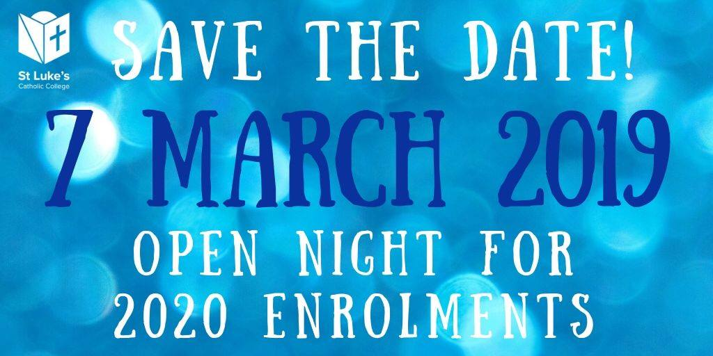 'save the date' for our Open night for 2020 enrolments Thursday 7 March 2019 4pm to 7pm